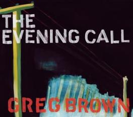 EVENING CALL Audio CD, GREG BROWN, CD