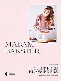 Madam Bakster guiltfree klassiekers : vegan, lactosevrij, suikervrij, Laura Verhulst, Hardcover
