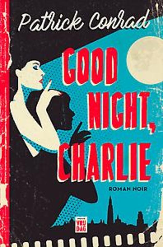 Good night, Charlie roman noir, Patrick Conrad, Paperback