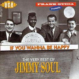 IF YOU WANNA BE HAPPY VERY BEST OF / MIXTURE OF CALYPSO AND US POP SOUNDS Audio CD, JIMMY SOUL, CD