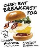 Chefs Eat Breakfast Too