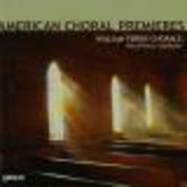 AMERICAN CHORAL PREMIERES WORKS BY HOVHANESS/ROCHBERG/BLACKWOOD Audio CD, FERRIS, WILLIAM -CHORALE-, CD