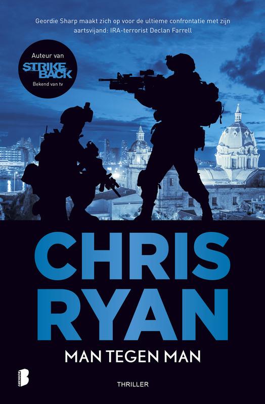 Man tegen man Geordie Sharp maakt zich op voor de ultieme confrontatie met zijn aartsvijand: IRA-terrorist Declan Farrell, Ryan, Chris, Ebook
