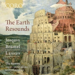EARTH RESOUNDS HARRY CHRISTOPHERS//WORKS BY LASSUS/JOSQUIN/BRUMEL SIXTEEN, CD