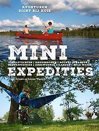 Mini-expedities. Het grote inspiratieboek voor avontuur dichtbij huis, Wissink, Joanne, Hardcover