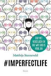*imperfectlife Stop met vergelijken en doe wat goed is voor jou, Steeneveld, Matthijs, Ebook