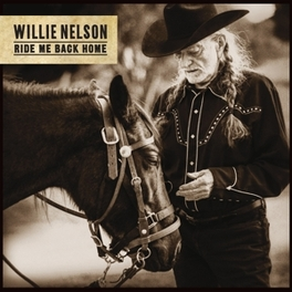 RIDE ME BACK HOME WILLIE NELSON, CD
