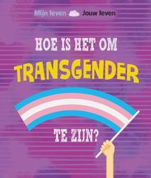 Hoe is het om transgender...
