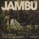 JAMBU E OS MITICOS SONS.....