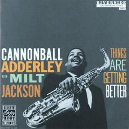 THINGS ARE GETTING BETTER Audio CD, ADDERLEY & JACKSON, CD