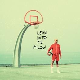 LEAN INTO ME MILOW, CD