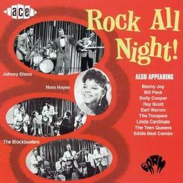 ROCK ALL NIGHT! W/BENNY JOY, BILL PECK, RAY SCOTT, TROOPERS, NORA HAYES Audio CD, V/A, CD