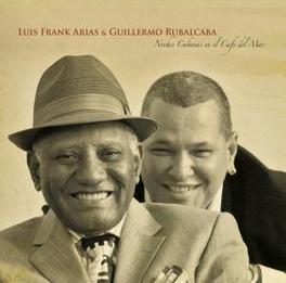 NOCHES CUBANAS EN EL CA.. ..CAFE DEL MAR/ & GUILLERMO RUBALCABA LUIS FRANK ARIAS, CD