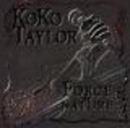 FORCE OF NATURE Audio CD, KOKO TAYLOR, CD