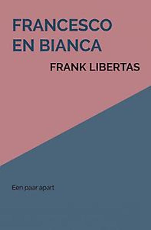 Francesco en Bianca. Een paar apart, Frank Libertas, Paperback
