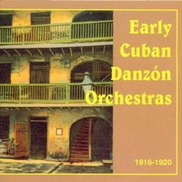 EARLY CUBAN DANZON ORCHES 1916-1920 Audio CD, V/A, CD