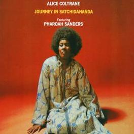 JOURNEY IN SATCHIDANANDA W/PHAROH SANDERS Audio CD, ALICE COLTRANE, CD