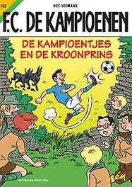 De Kampioentjes en de Kroonprins KAMPIOENEN, Leemans, Hec, Paperback
