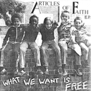 7-WHAT WE WANT IS FREE