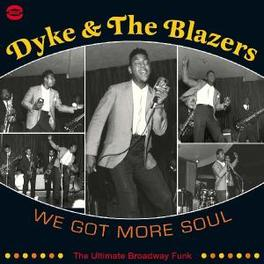 WE GOT MORE SOUL -2CD- ULTIMATE BROADWAY FUNK Audio CD, DYKE & THE BLAZERS, CD