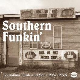 SOUTHERN FUNKIN' 1967-79 LOUISIANA FUNK & SOUL! W/ FREDDIE LOVE, BILL PARKER Audio CD, V/A, CD