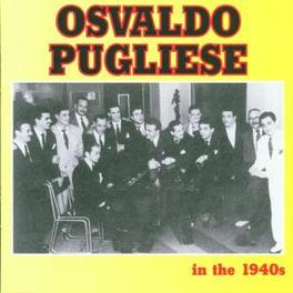 IN THE 1940'S Audio CD, OSVALDO PUGLIESE, CD