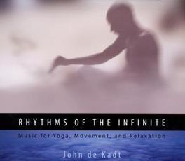 RHYTHM OF THE.. .. INFINITE-MUSIC FOR YOGA, MOVEMENT JOHN DE KADT, CD