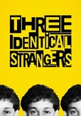 Three identical strangers,...