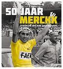 50 jaar Merckx: Jubileum...