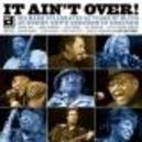 IT AIN'T OVER - DELMARK.. .. YEARS OF BLUES/W/LURRIE BELL/TALL DRAGGER/A.O.