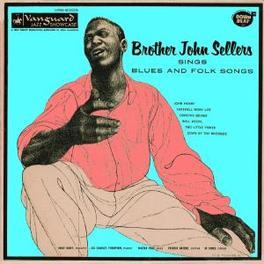 SINGS BLUES & FOLK SONGS 2 LP'S FROM 1954 ON 1 CD! Audio CD, BROTHER JOHN SELLERS, CD
