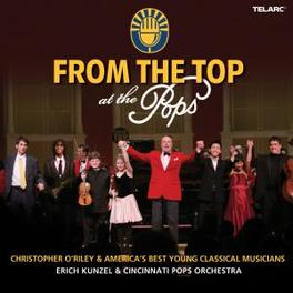 FROM THE TOP AT THE POPS ERICH KUNZEL//WORKS BY GRIEG/BRUCH/FEIGENBAUM Audio CD, CINCINNATI POPS ORCHESTRA, CD
