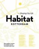 Habitat Rotterdam - Shaping...