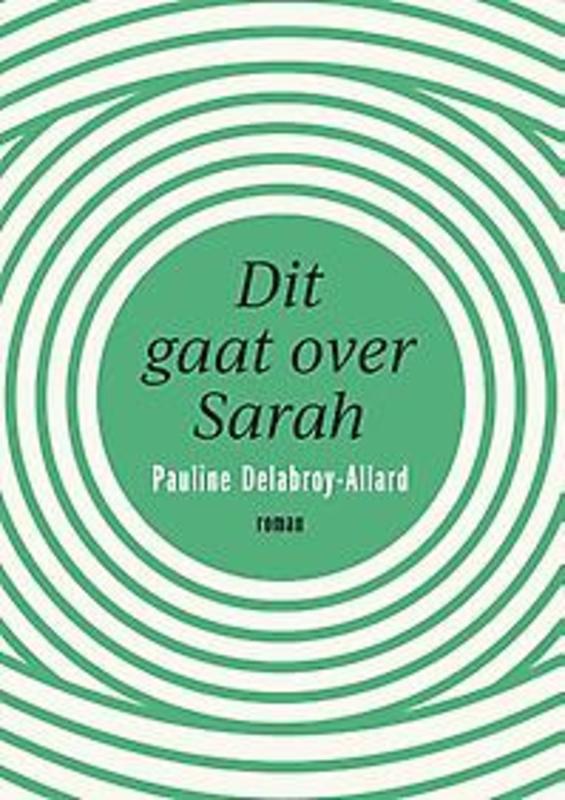 Dit gaat over Sarah. Pauline Delabroy-Allard, Paperback