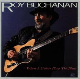 WHEN A GUITAR PLAYS THE B ..THE BLUES Audio CD, ROY BUCHANAN, CD
