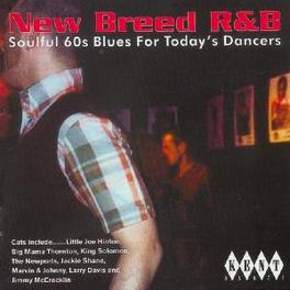 NEW BREED R & B SOULFUL 60'S BLUES FOR TODAY'S DANCERS Audio CD, V/A, CD