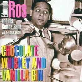 CHOCOLATE WHISKEY & VANIL ...VANILLA GIN Audio CD, ROS, EDMUNDO & RUMBA BAND, CD