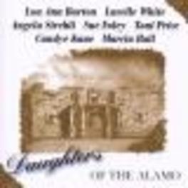 DAUGHTERS OF THE ALAMO W/ MARCIA BALL, SUE FOLEY, LOU ANN BARTON, Audio CD, V/A, CD