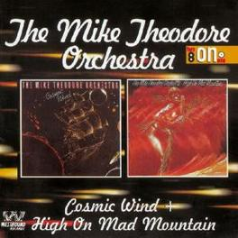 COSMIC WIND & HIGH ON MAD Audio CD, THEODORE, MIKE -ORCHESTRA, CD