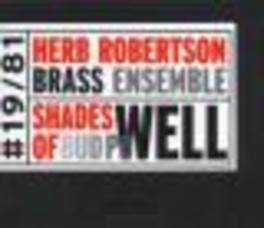 SHADES OF BUD POWELL ...ENSEMBLE- Audio CD, ROBERTSON, HERB -BRASS EN, CD