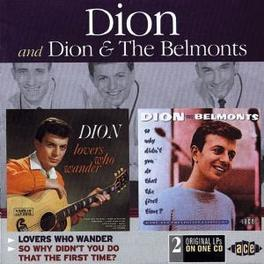 LOVERS WHO WANDERS/SO WHY ...DIDN'T YOU DO THAT THE FIRST TIME -2 ON 1,30 TR.- Audio CD, DION, CD