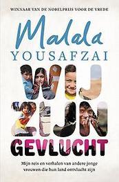 Wij zijn gevlucht. mijn reis en verhalen van andere jonge vrouwen die hun land zijn ontvlucht, Yousafzai, Malala, Paperback