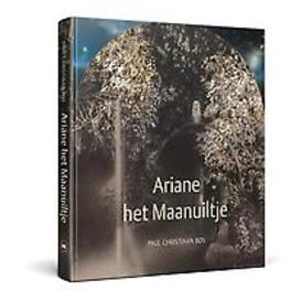 Ariane, het Maanuiltje. Bos, Paul Christiaan, Hardcover
