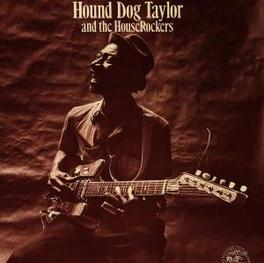 AND THE HOUSEROCKERS Audio CD, HOUND DOG TAYLOR, CD