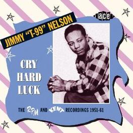 CRY HARD LUCK THE RPM AND KENT RECORDINGS 1951-1961 Audio CD, JIMMY NELSON, CD