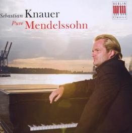 PURE MENDELSOHN SEBASTIAN KNAUER Audio CD, F. MENDELSSOHN BARTHOLDY, CD