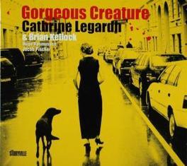GORGEOUS CREATURE Audio CD, CATHRINE LEGARDH, CD
