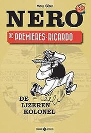 De Premieres : Ricardo de ijzeren kolonel, Sleen, Marc, Paperback