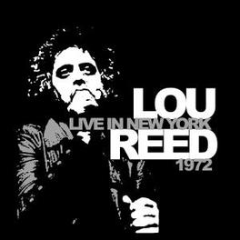 LIVE IN NEW YORK 1972 TR:WHITE LIGHT WHITE HEAT/VICIOUS/SWEET JANE/& MORE LOU REED, Vinyl LP