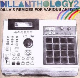 DILLANTHOLOGY VOL. 2 DILLA'S REMIXES FOR VARIOUS ARTISTS Audio CD, V/A, CD